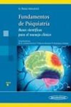 """Fundamentos de Psiquiatría """"Bases Científicas para el Manejo Clínico"""""""