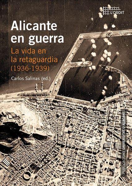 """Alicante en guerra """"La vida en la retaguardia (1936-1939)"""""""