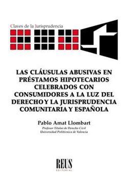 """Las cláusulas abusivas en préstamos hipotecarios celebrados con consumidores a la luz del derecho """"y la jurisprudencia comunitaria y española"""""""