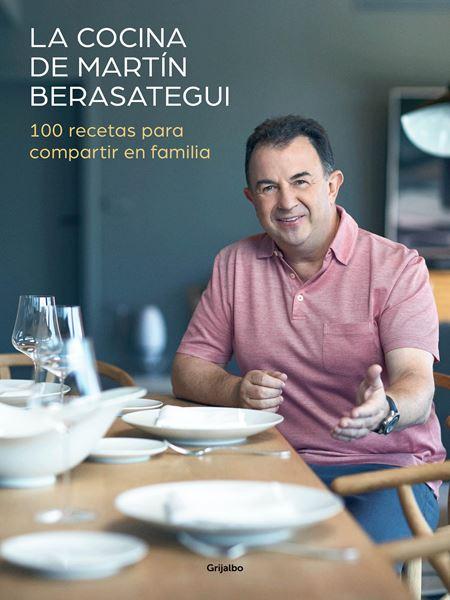 """Cocina de Martín Berasategui, La """"100 recetas para compartir en familia"""""""