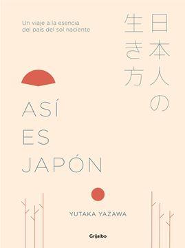 """Así es Japón """"Un viaje a la esencia del país del sol naciente"""""""