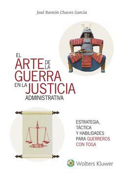 """El arte de la guerra en la justicia la administrativa """"Estrategia, táctica y habilidades para el éxito"""""""