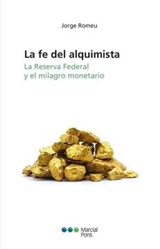 """Imagen de Fe del alquimista, La """"La reserva federal y el milagro monetario"""""""