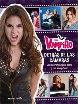 """Imagen de Chica Vampiro. Detrás de las cámaras """"Los secretos de la serie y del Vampitour"""""""