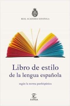 """Imagen de Libro de estilo de la lengua española, 2018 """"según la norma panhispánica"""""""