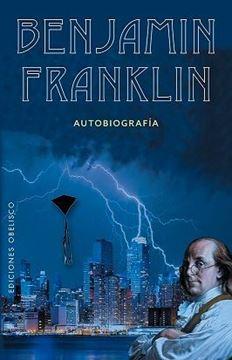 """Imagen de Benjamín Franklin """"Autobiografía"""""""