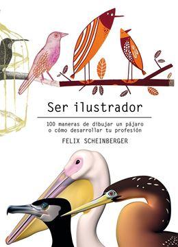 """Ser ilustrador """"100 maneras de dibujar un pájaro o cómo desarrollar tu profesión"""""""