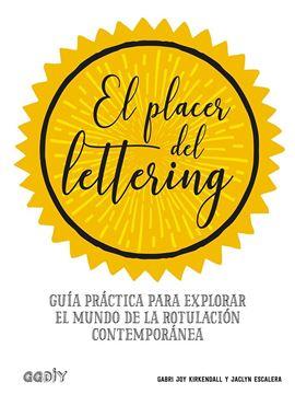 """Placer del lettering, El """"Guía práctica para explorar el mundo de la rotulación contemporánea"""""""