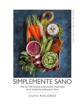 """Imagen de Simplemente sano """"Más de 100 recetas estacionales inspiradas en la medicina tradicional ch"""""""