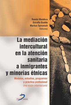 """Mediación intercultural en la atencion sanitaria a inmigrantes y minorías étnicas, La """"Modelos, estudios, programas y práctica profesional"""""""