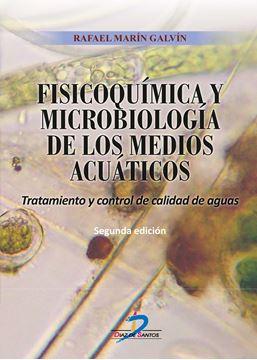 """Fisicoquímica y microbiología de los medios acuáticos 2ª ed, 2018 """"Tratamiento y control de calidad de aguas"""""""