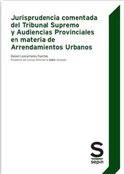 """Imagen de Jurisprudencia comentada del Tribunal Supremo y Audiencias provinciales """"En materia de Arrendamientos urbanos"""""""