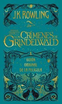 """Imagen de Los crímenes de Grindelwald """"Guión original de la película II: Animales fantásticos """""""