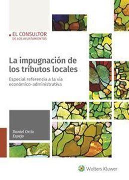 """Imagen de Impugnación de los tributos locales, La """"Especial referencia a la vía económico-administrativa"""""""