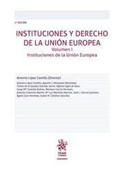 """Imagen de Instituciones y Derecho de la Unión Europea Volumen I, 2ª ed, 2018 """"Instituciones de la Unión Europea"""""""