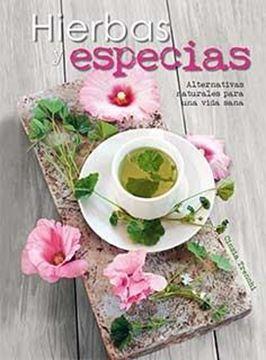 """Hierbas y especias """"Alternativas naturales para una vida sana"""""""