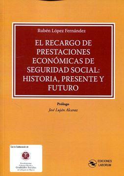 """Imagen de Recargo de prestaciones económicas de Seguridad Social, El """"Historia, presente y futuro"""""""