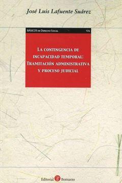 """Imagen de Contigencia de incapacidad temporal, La """"Tramitación administrativa y proceso judicial"""""""