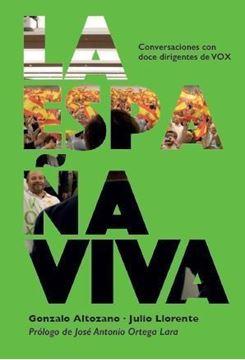 """Imagen de España Viva """"Conversaciones con doce dirigentes de VOX"""""""