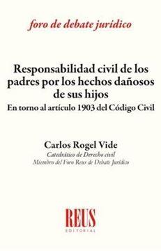 """Responsabilidad civil de los padres por los hechos dañosos de sus hijos, 2018 """"En torno al artículo 1903 del Código civil"""""""