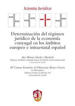Determinación del régimen jurídico de la economía conyugal en los ámbitos europeo e intraestatal español