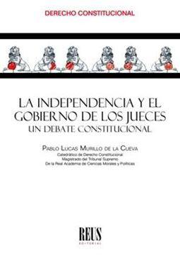 """Independencia y el gobierno de los jueces, La """"Un debate constitucional"""""""