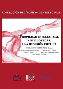 """Propiedad intelectual y bibliotecas, 2018 """"Una revisión crítica"""""""