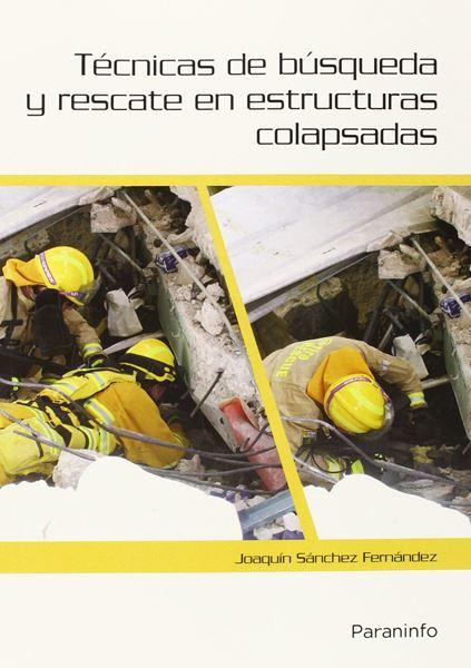 Técnicas de búsqueda y rescate en estructuras colapsadas