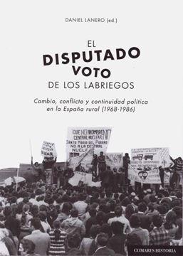 """Imagen de Disputado voto de los labriegos, El,  2018 """"Cambio, conflicto y continuidad política en la España rural (1968-1986)"""""""