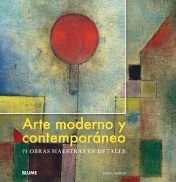 """Imagen de Arte moderno y contemporáneo, 2018 """"75 obras maestras en detalle"""""""