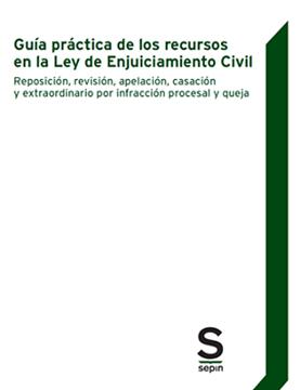 Imagen de Guía Práctica de los Recursos en la Ley de Enjuiciamiento Civil, 2018