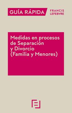 """Imagen de Medidas en procesos de Separación y Divorcio (Familia y Menores), 2018 """"Guía Rápida Francis Lefebvre"""""""