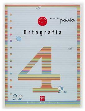Cuaderno Ortografía 4 primaria. Versión Pauta