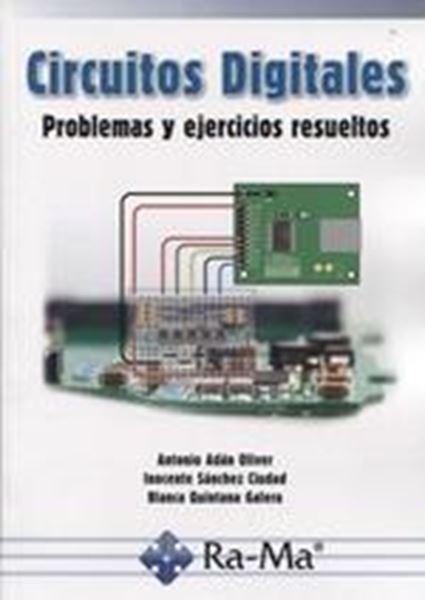 Circuitos Digitales. Problemas y ejercicios resueltos, 2018