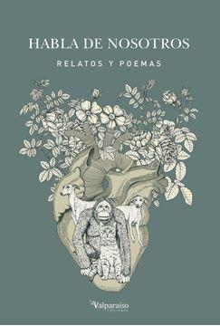 """Habla de nosotros """"Relatos y poemas"""""""