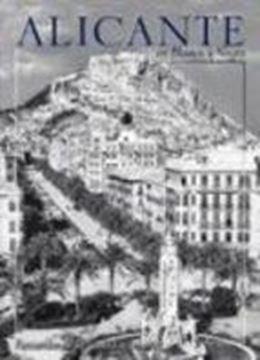 """Alicante en Blanco y Negro """"Recuerdos de la Ciudad y del Mar"""""""