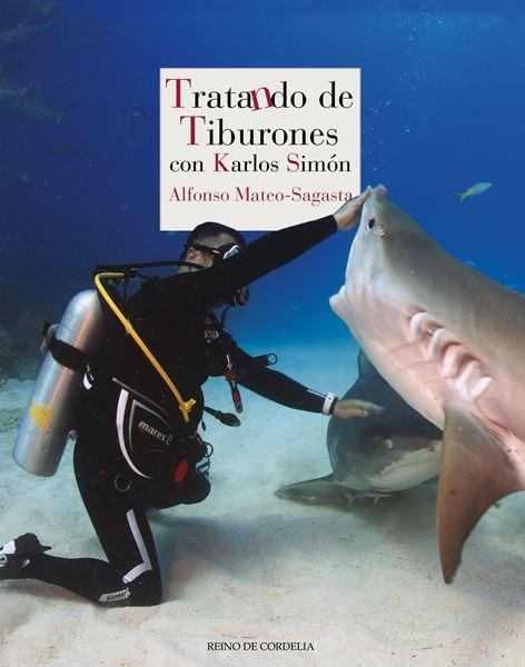 """Tratando de tiburones """"con Karlos Simón"""""""
