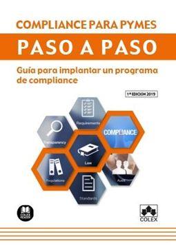 """Compliance para Pymes. Paso a paso, 2019 """"Guía para implantar un programa de compliance"""""""
