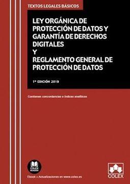 """Imagen de Ley Orgánica de Protección de Datos Personales y garantía de los derechos digitales, 2019 """"Y reglamento general de protección de datos. Contienen concordancias e índices analíticos"""""""