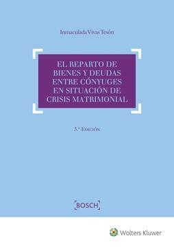 Reparto de bienes y deudas entre cónyuges en situación de crisis matrimonial 3º ed. 2018