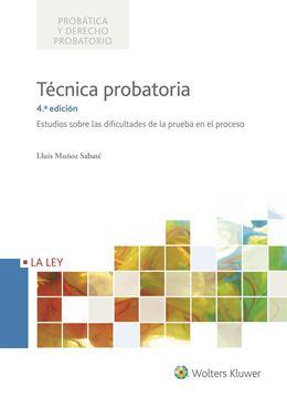 """Técnica probatoria 4ª edición 2017 """"Estudios sobre las dificultades de la prueba en el proceso"""""""