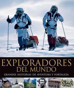 """Exploradores del Mundo """"Grandes Historias de Aventura y Fortaleza"""""""