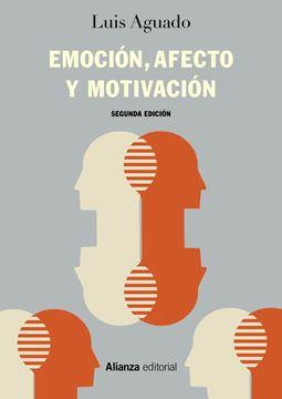 """Emoción, afecto y motivación, 2ª ed, 2019 """"Un enfoque de procesos"""""""
