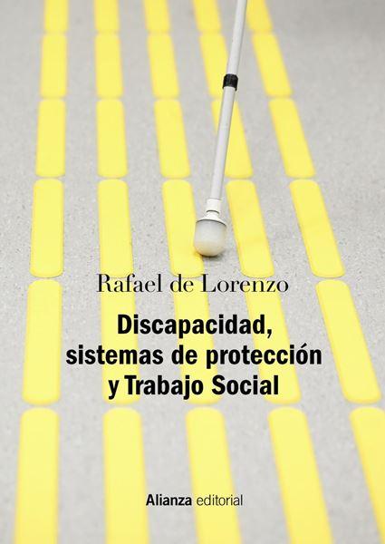 Discapacidad, sistemas de protección y Trabajo Social, 2ª ed, 2019