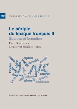 """Le périple du lexique français II """"Sources et formation"""""""