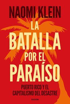 """Batalla por el paraíso, La, 2019 """"Puerto Rico y el capitalismo del desastre"""""""