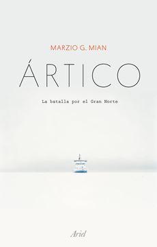 """Ártico, 2019 """"La batalla por el Gran Norte"""""""