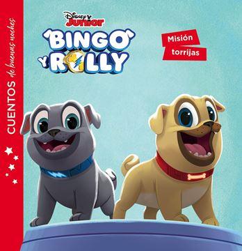 Bingo y Rolly. Cuentos de buenas noches. Misión torrijas