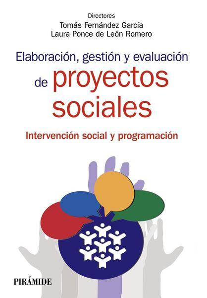"""Elaboración, Gestión y Evaluación de Proyectos Sociales """"Intervención Social y Programación"""""""
