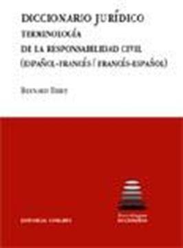 """Diccionario jurídico """"terminología de la responsabilidad civil (español-francés / francés-español)"""""""